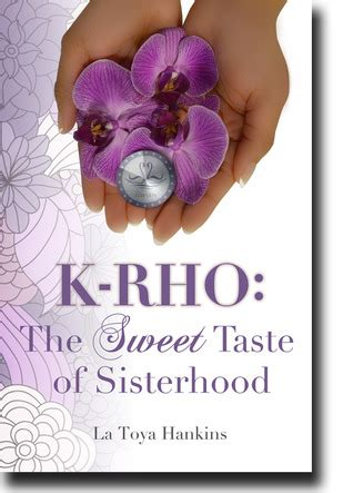 the sweet taste of morning books k rho the sweet taste of sisterhood by latoya hankins