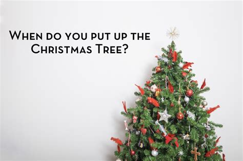 when do you put up the christmas tree be a fun mum
