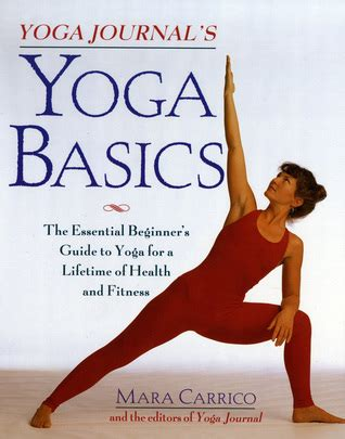 libro yoga yoga journal books yoga journal s yoga basics the essential beginner s guide to yoga for a lifetime of health and