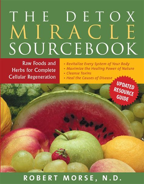 Grape Detox Dr Morse by Detox Miracle Sourcebook Dr Robert Morse N D Our