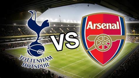 arsenal vs tottenham tottenham vs arsenal premier league england livestream