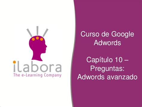 preguntas google adwords 10 i labora curso de google adwords preguntas adwords