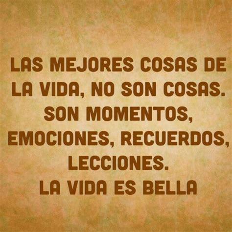clsicos para la vida las mejores cosas de la vida no son cosas son momentos emociones recuerdos lecciones la