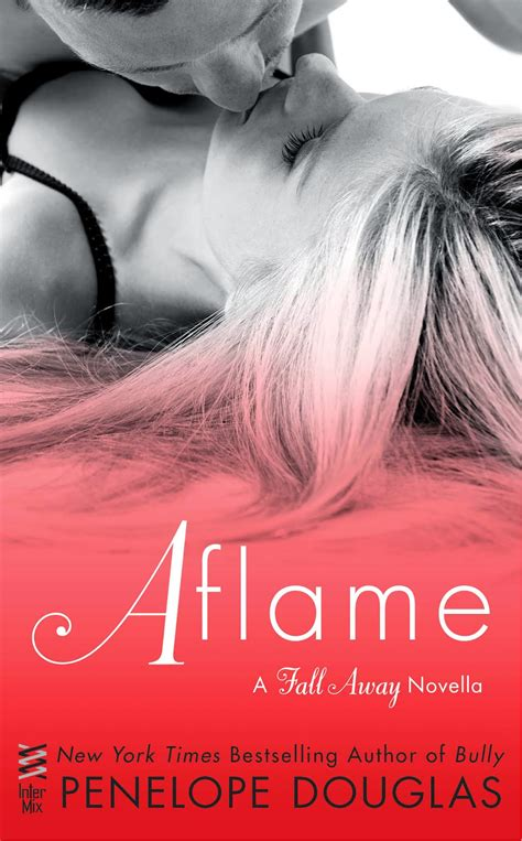 Everyone Wants A Of Penelope by Cover Reveal Aflame Fall Away 4 By Penelope Douglas
