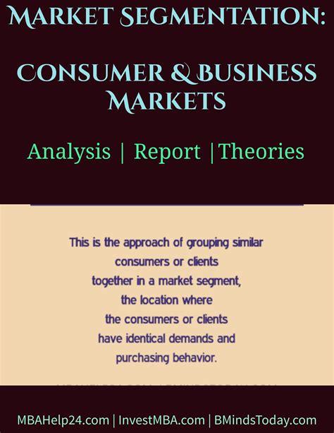Industrial Segmentation In Mba by Market Segmentation Consumer Markets Business Markets