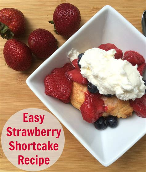 simple strawberry shortcakes recipe dishmaps
