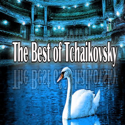 the best of tchaikovsky the best of tchaikovsky various artists halidon