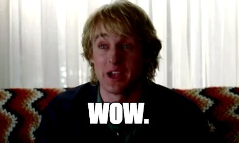 Owen Wilson Meme - owen wilson says wow a lot and this supercut proves it