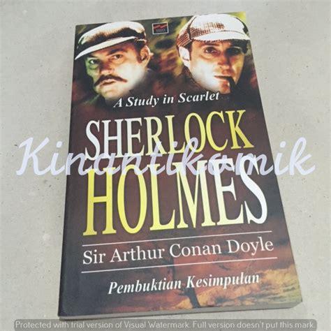 Sherlock Misteri Sang Dokter Pembunuh Arthur Conan Doyle Sherlock A Study In Scarlet Pembuktian