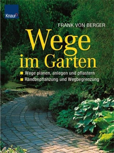 Wege Im Garten by Gartenwege Anlegen Gartenwege Pflastern Oder Gartenwege