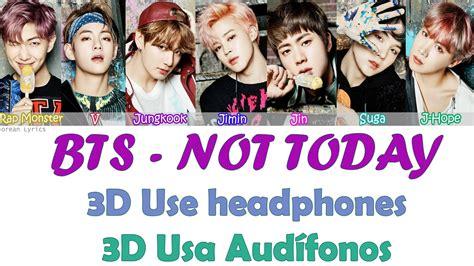 bts not today lyrics bts not today 3d use headphones lyrics youtube