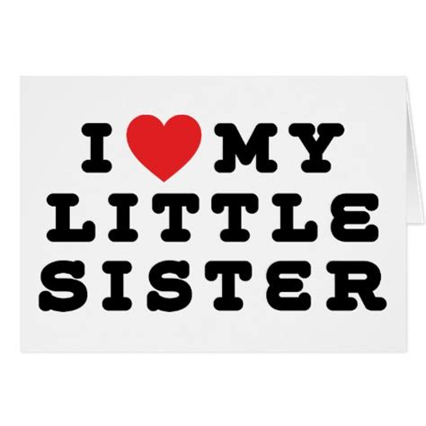 I Love Gift Cards - i love my little sister gift greeting card zazzle