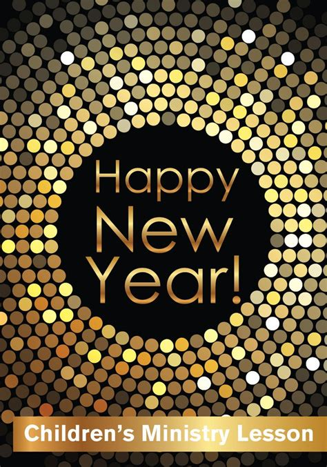 happy new year ministry of culture happy new year s lesson children s ministry deals