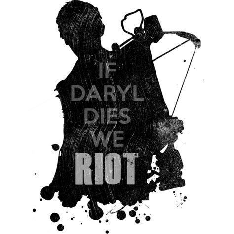 If Daryl Dies We Riot Meme - if daryl dies we riot t shirt design by shiftysamurai reswag
