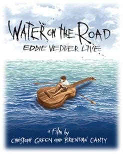 water on the road, eddie vedder live dvd release