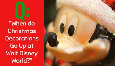 when do christmas decorations go up at walt disney world