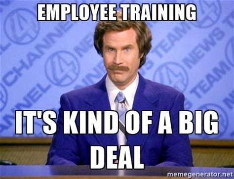 Training Meme - 4 crazy effective ways to create employee training