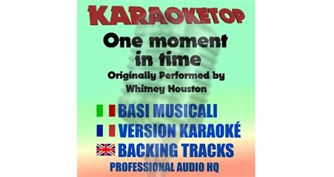 testo one moment in time one moment in time houston karaoke base