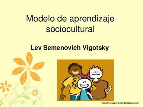 modelo de aprendizaje sociocultural de lev vygotsky teor 237 a de vigotsky exposici 243 n 1
