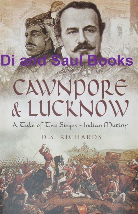 and mutiny tales from india books cawnpore lucknow a tale of two sieges in the indian
