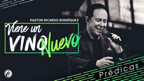 predicas de ricardo rodriguez 2016 predica de pastor ricardo rodriguez de 2016