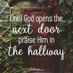 If Not For The Old Rugged Cross Until God Opens A Door Praise Him In The Hallway