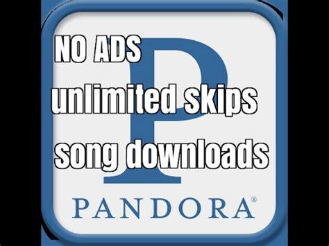pandora apk no ads pandora 7 apk no ads unlimited skips downloads free