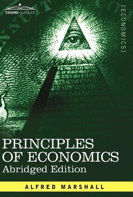 principles of economics edition 8 by alfred marshall principles of economics abridged edition by alfred marshall 9781605208008 hardcover