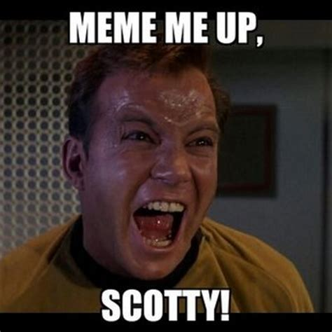Scotty Meme - meme me up scotty mememeup scotty twitter