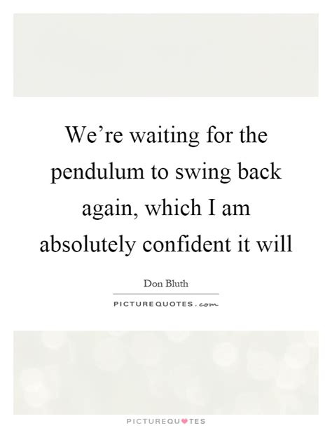 we were swinging lyrics we re waiting for the pendulum to swing back again which