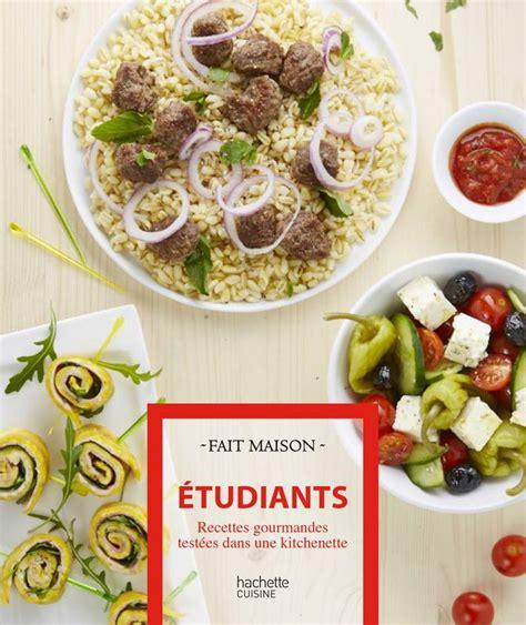 cuisine etudiant fr la cuisine de l 233 tudiant leslibraires fr