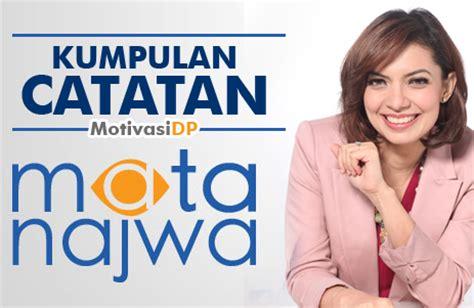 Catatan Najwa Non Ttd Oleh Najwa Shihab kumpulan kata kata catatan mata najwa terbaik dp bbm