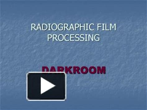 Ppt Radiographic Film Processing Darkroom Powerpoint Image Processing Ppt Slides Free