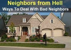 8 Ways To Cope With Irritating Neighbors by 1000 Ideas About Bad Neighbors On Annoying