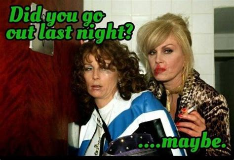 Absolutely Fabulous Fabsugar Want Need 56 by Hangover Maybe Absolutely Fabulous