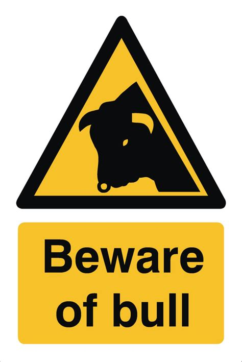 the sign of the beware of bull sign raymac signs