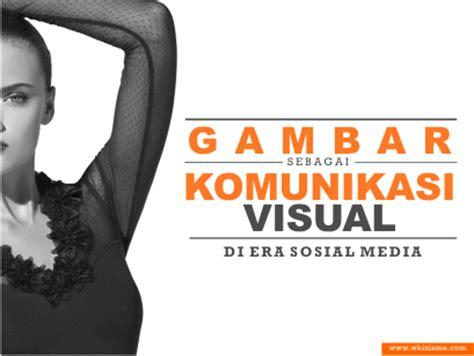 artikel tentang desain komunikasi visual gambar sebagai media komunikasi visual whizisme design