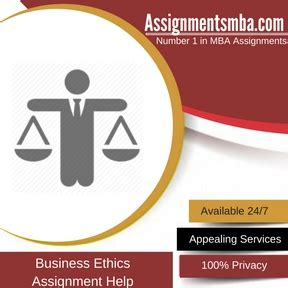 Business And Ethics Mba by Business Ethics Mba Assignment Help Business