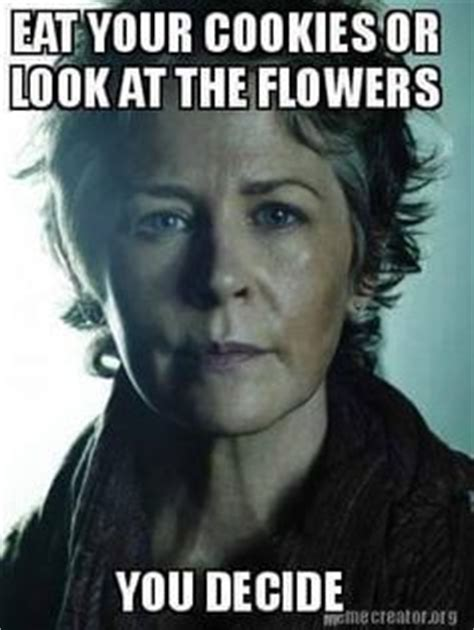Carol Walking Dead Meme - 1000 images about carol s cookies on pinterest the