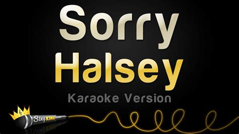 on karaoke version halsey sorry karaoke version