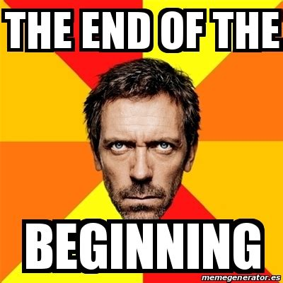 This Is The End Meme Generator - meme house the end of the beginning 18200191