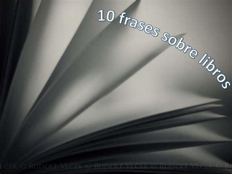10 libros sobre liderazgo y motivaci 243 n 10 frases sobre libros