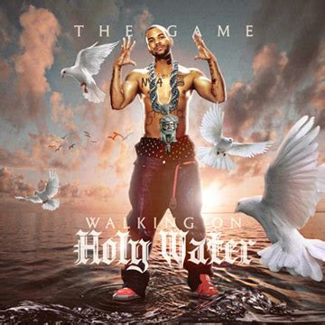the game holy the game walking on holy water buymixtapes com