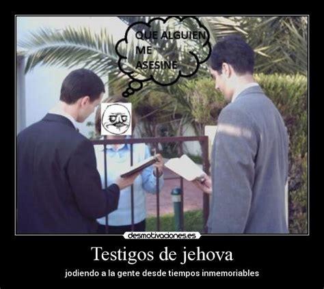 imagenes con frases bonitas de testigos de jehova galer 237 a 19 memes graciosos que relatan lo que pasa cuando