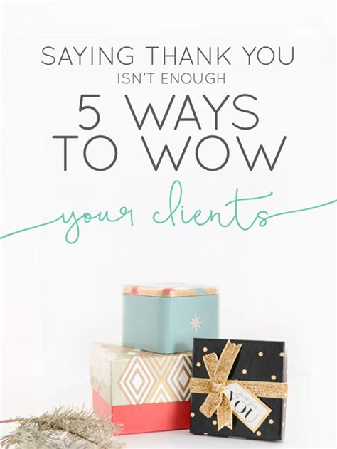 7 Free Ways To Wow Him by Saying Thank You Isn T Enough 5 Ways To Wow Your Clients