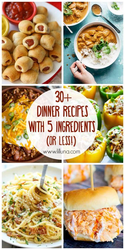 30 5 ingredient or less dinner recipes lil luna