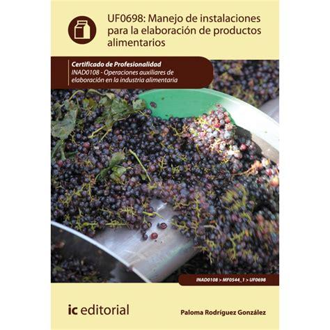 libro de manejo de instalaciones para la elaboraci 243 n de uf0698