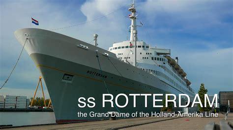 schip holland amerika lijn in rotterdam ss rotterdam quot the grande dame quot of the holland amerika lijn