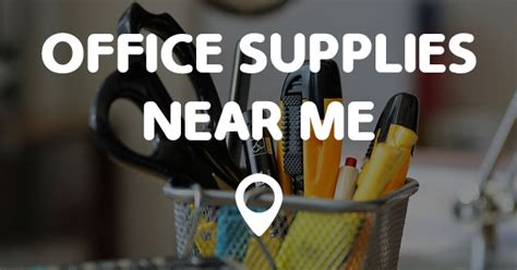 Office Supplies Around Me Office Supplies Near Me Points Near Me