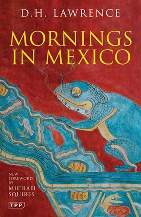 themes in dh lawrence short stories fictional mexico 10 great novels set in the land of